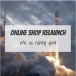 Onlinehop Relaunch – Wie geht's richtig?