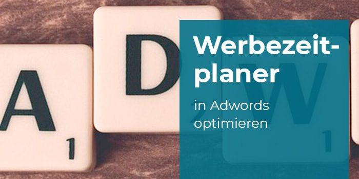 Werbezeitplaner in AdWords optimieren