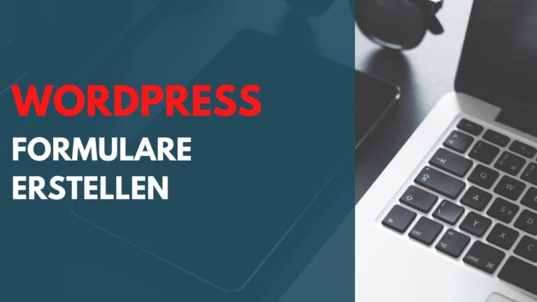 WordPress Formulare mit und ohne Plugins erstellen